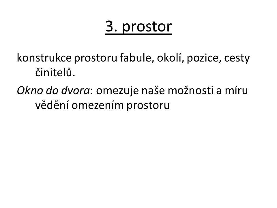 3. prostor konstrukce prostoru fabule, okolí, pozice, cesty činitelů.