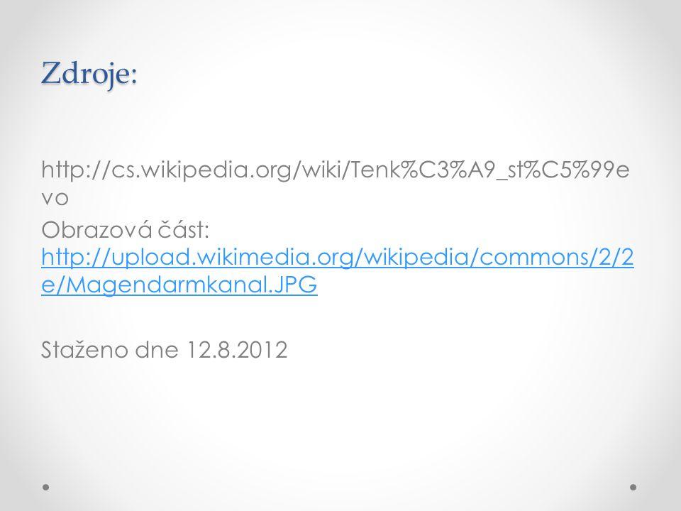Zdroje: http://cs.wikipedia.org/wiki/Tenk%C3%A9_st%C5%99e vo Obrazová část: http://upload.wikimedia.org/wikipedia/commons/2/2 e/Magendarmkanal.JPG http://upload.wikimedia.org/wikipedia/commons/2/2 e/Magendarmkanal.JPG Staženo dne 12.8.2012
