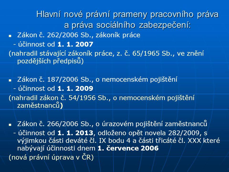 Hlavní nové právní prameny pracovního práva a práva sociálního zabezpečení: Zákon č.