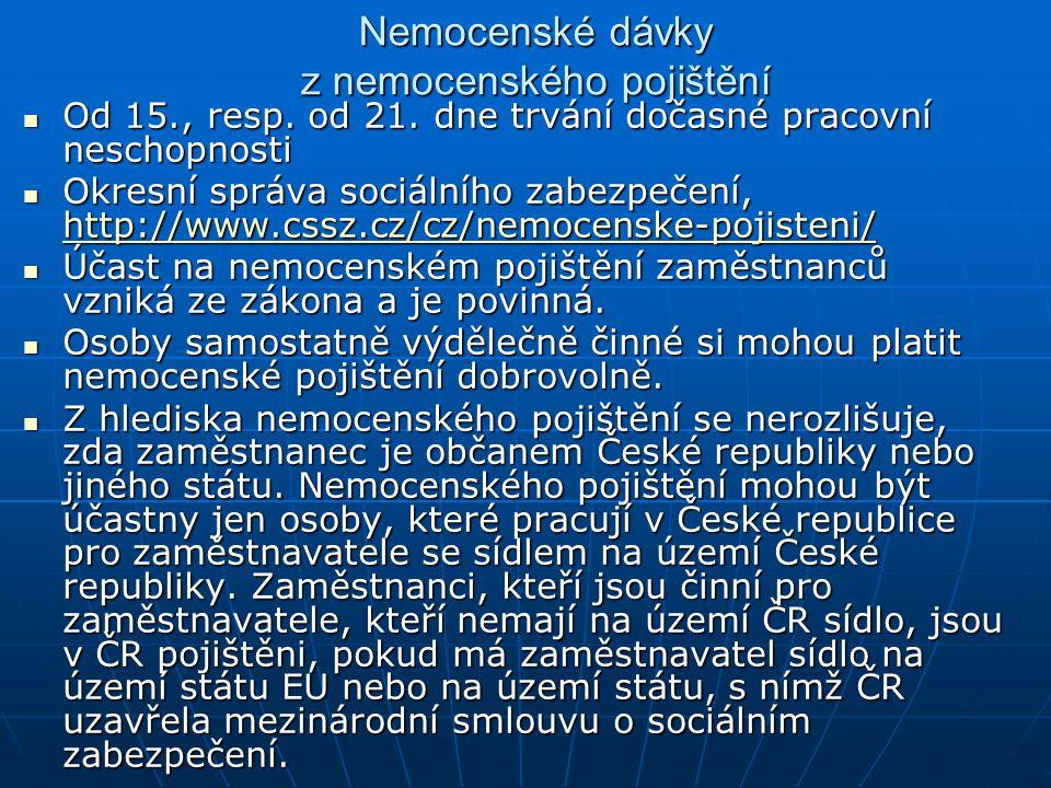 Nemocenské dávky z nemocenského pojištění Od 15., resp.