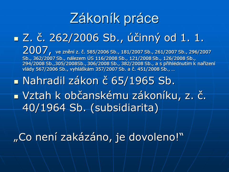 Zákoník práce Z.č. 262/2006 Sb., účinný od 1. 1. 2007, ve znění z.