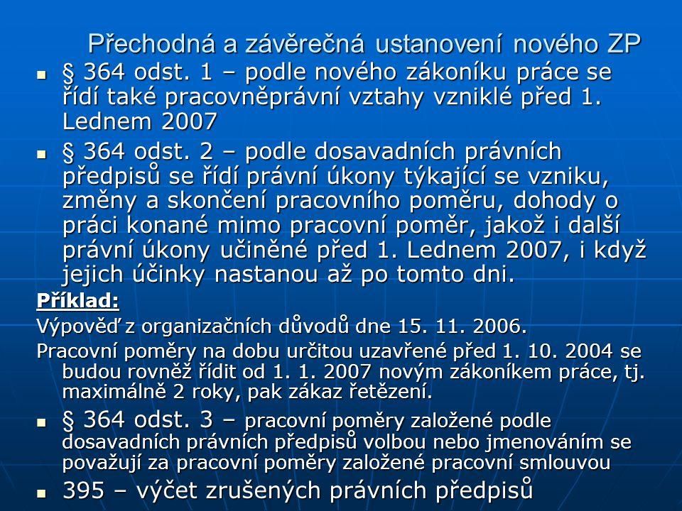 Přechodná a závěrečná ustanovení nového ZP § 364 odst.