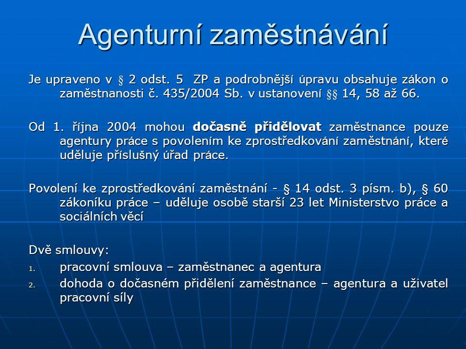Agenturní zaměstnávání Je upraveno v § 2 odst.