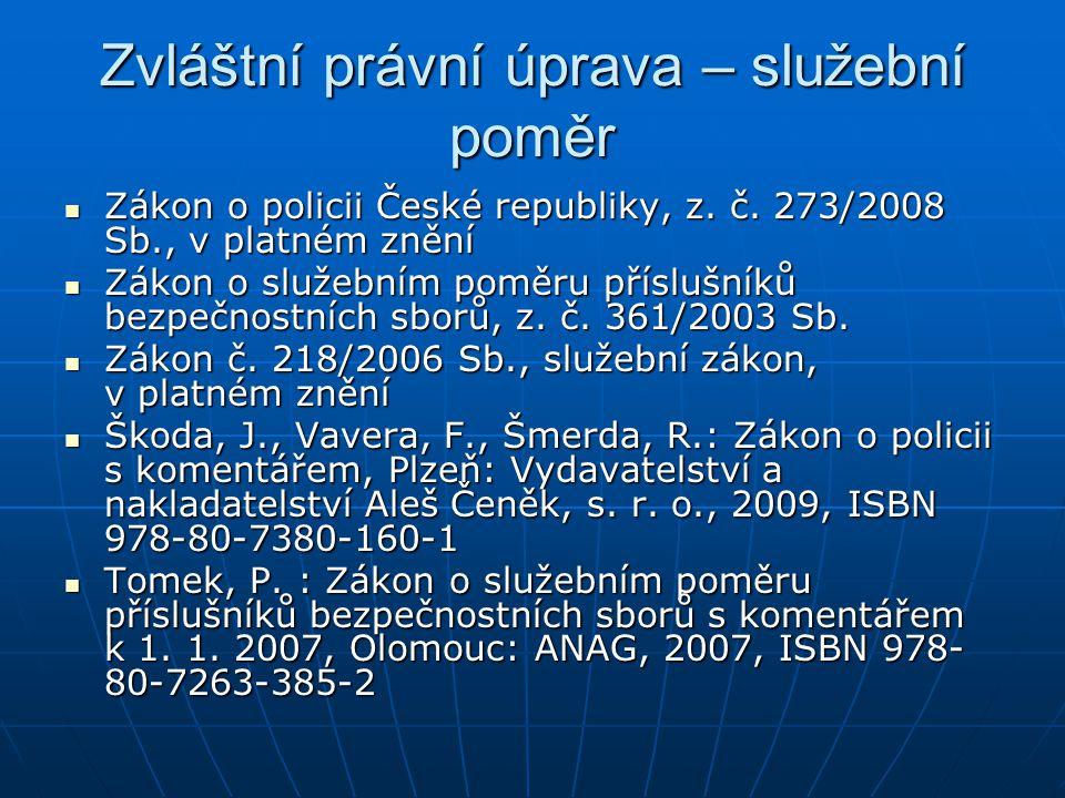Zvláštní právní úprava – služební poměr Zákon o policii České republiky, z.
