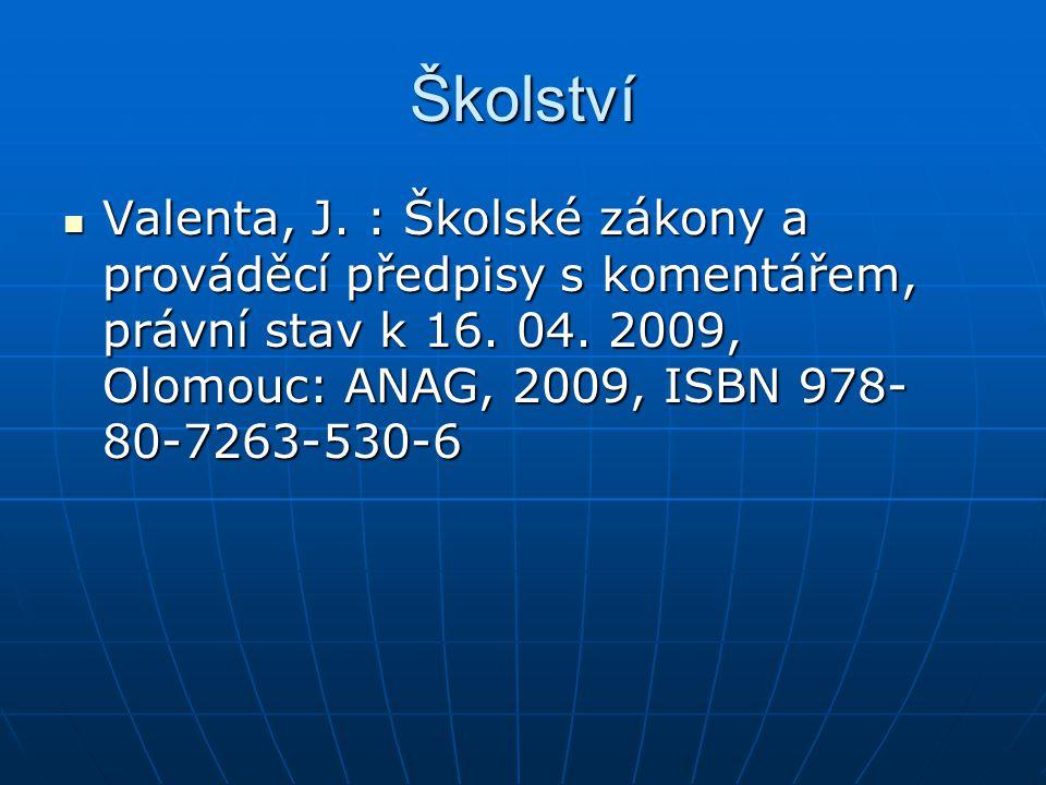 Školství Valenta, J.: Školské zákony a prováděcí předpisy s komentářem, právní stav k 16.