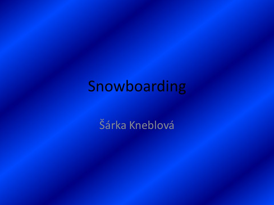 Snowboarding Šárka Kneblová