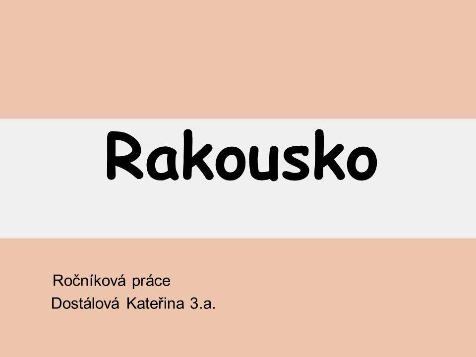 Rakousko Ročníková práce Dostálová Kateřina 3.a.