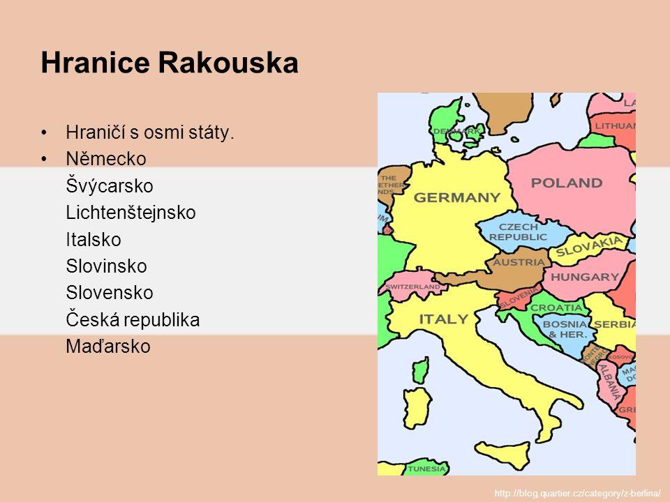 Hranice Rakouska Hraničí s osmi státy. Německo Švýcarsko Lichtenštejnsko Italsko Slovinsko Slovensko Česká republika Maďarsko http://blog.quartier.cz/