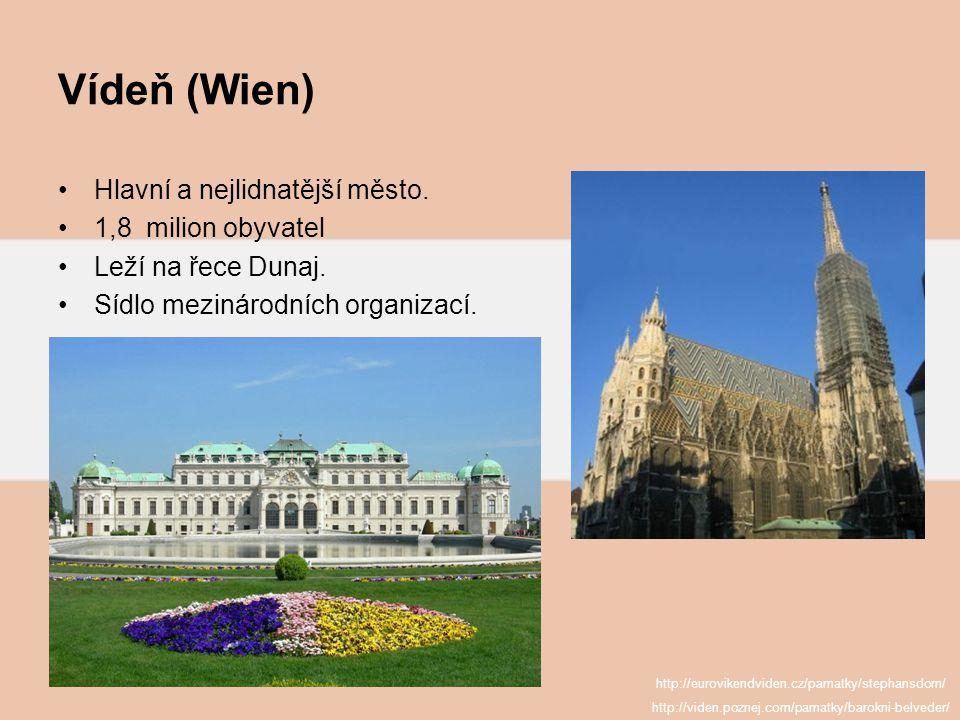 Vídeň (Wien) Hlavní a nejlidnatější město. 1,8 milion obyvatel Leží na řece Dunaj. Sídlo mezinárodních organizací. http://viden.poznej.com/pamatky/bar