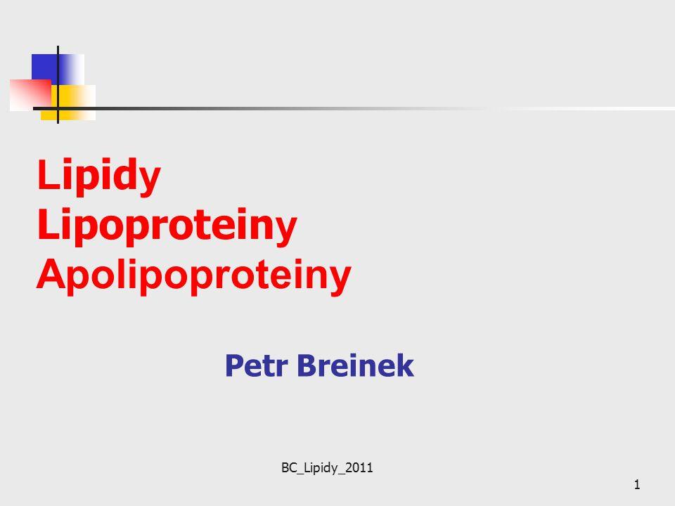 BC_Lipidy_2011 1 L ipid y Lipoprotein y Apolipoproteiny Petr Breinek
