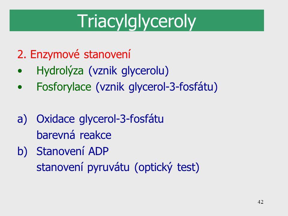 42 Triacylglyceroly 2.
