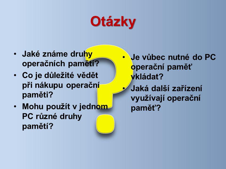 Otázky Je vůbec nutné do PC operační paměť vkládat.