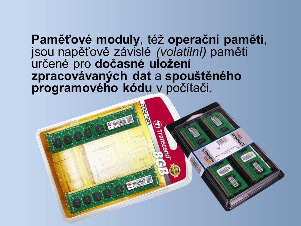 Paměťové moduly, též operační paměti, jsou napěťově závislé (volatilní) paměti určené pro dočasné uložení zpracovávaných dat a spouštěného programového kódu v počítači.