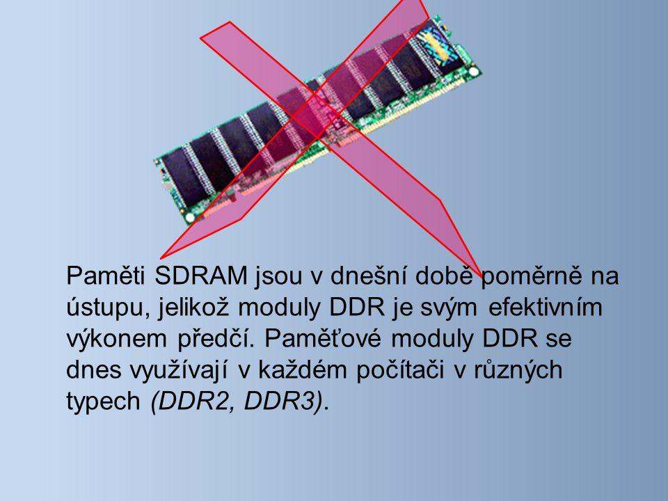 Paměti SDRAM jsou v dnešní době poměrně na ústupu, jelikož moduly DDR je svým efektivním výkonem předčí.