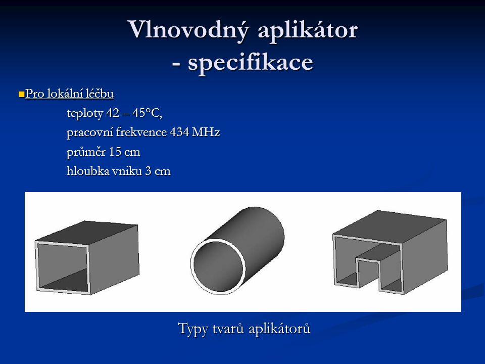 Druhy aplikátorů vlnovodné aplikátory vlnovodné aplikátory aplikátory tvořené úsekem vedení aplikátory tvořené úsekem vedení kapacitní aplikátory kapa