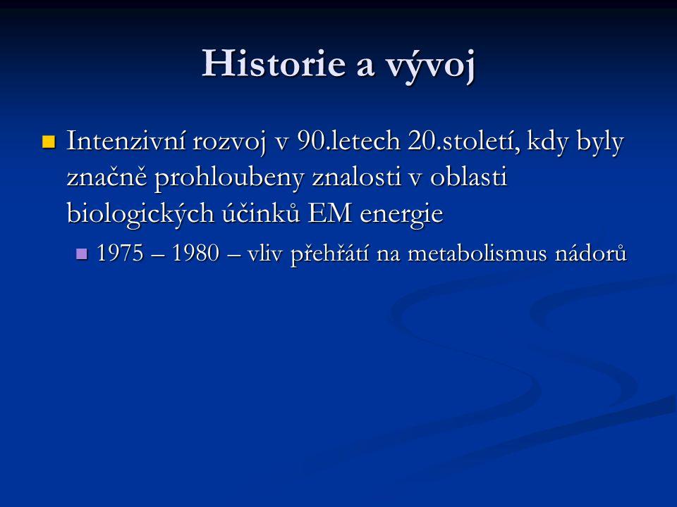 Historie a vývoj První informace o reakci nádorů na zvýšenou teplotu v Egyptě (3000 př.n.l.) a Indii (2000 př.n.l.) První informace o reakci nádorů na