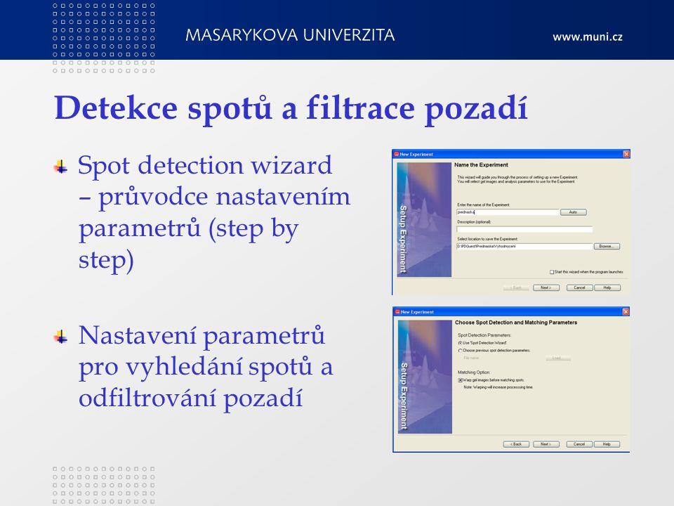 Detekce spotů a filtrace pozadí Spot detection wizard – průvodce nastavením parametrů (step by step) Nastavení parametrů pro vyhledání spotů a odfiltrování pozadí