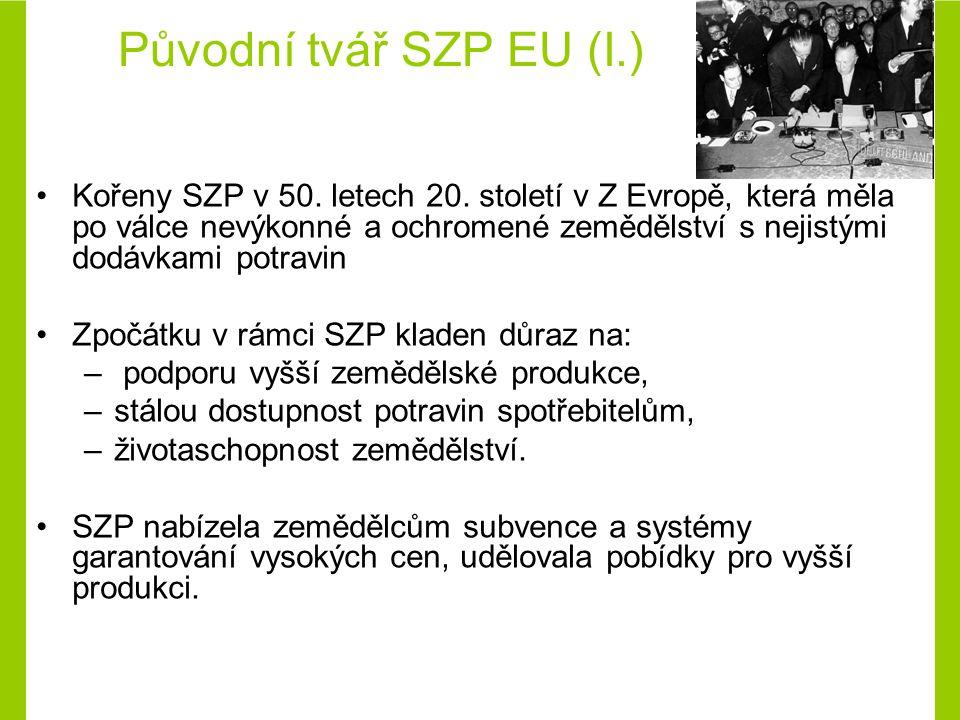 Původní tvář SZP EU (II.) Tato forma politiky a podpor zpočátku velmi úspěšná V 80.