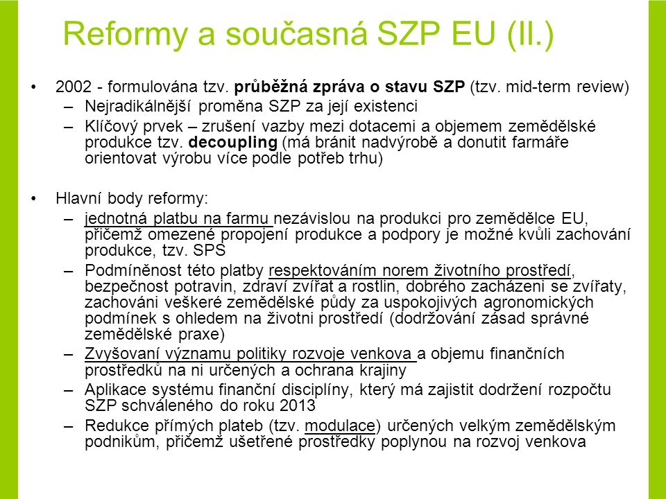 2002 - formulována tzv. průběžná zpráva o stavu SZP (tzv.
