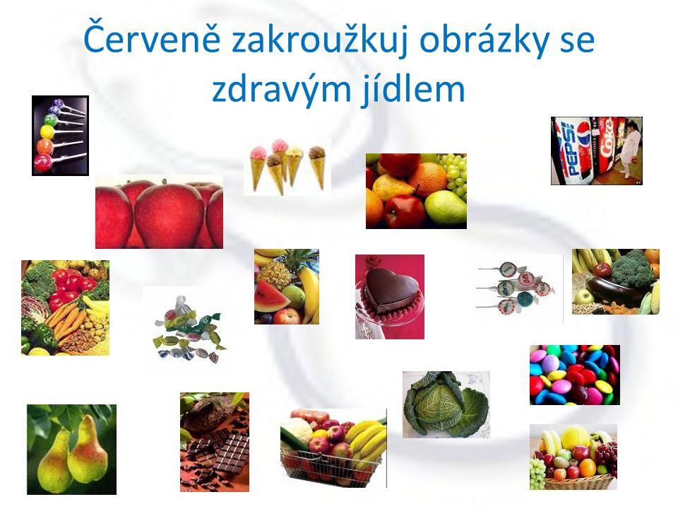 Červeně zakroužkuj obrázky se zdravým jídlem