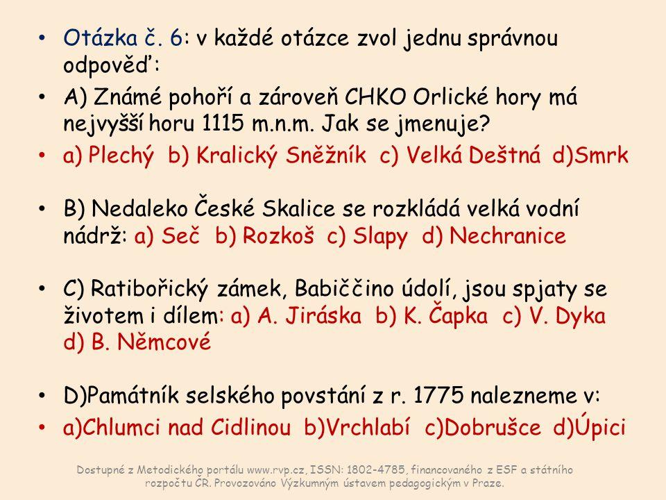 E) Již od r.1864 se v Hradci Králové vyrábí známé hudební nástroje, které.
