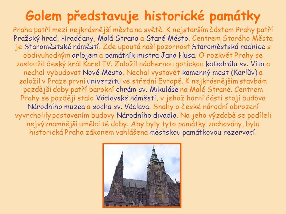 Golem představuje historické památky Praha patří mezi nejkrásnější města na světě.