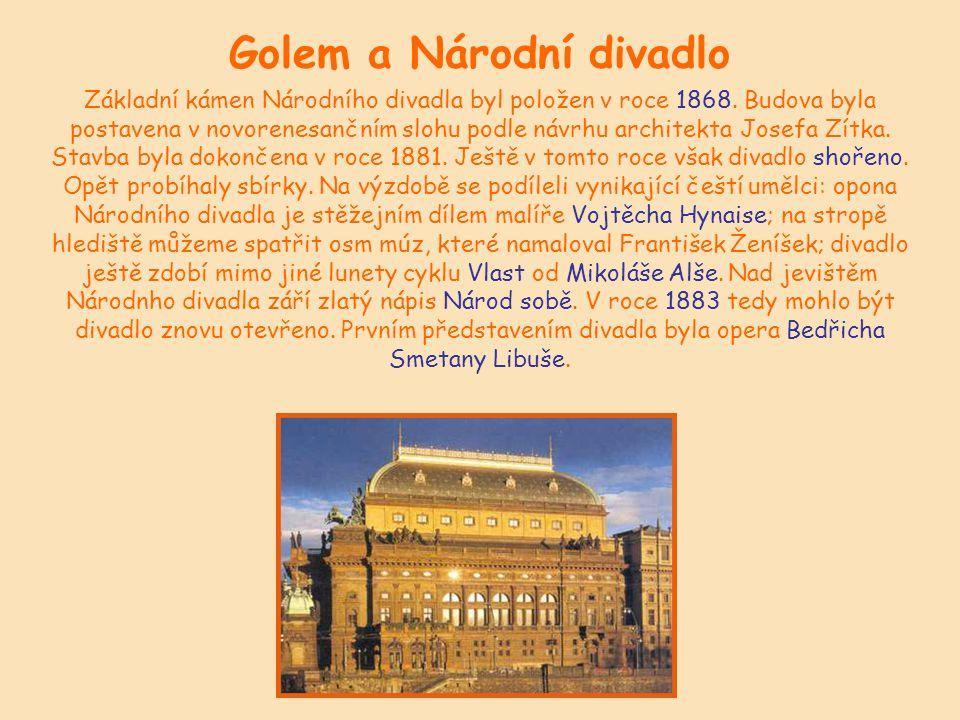 Golem a Národní divadlo Základní kámen Národního divadla byl položen v roce 1868.