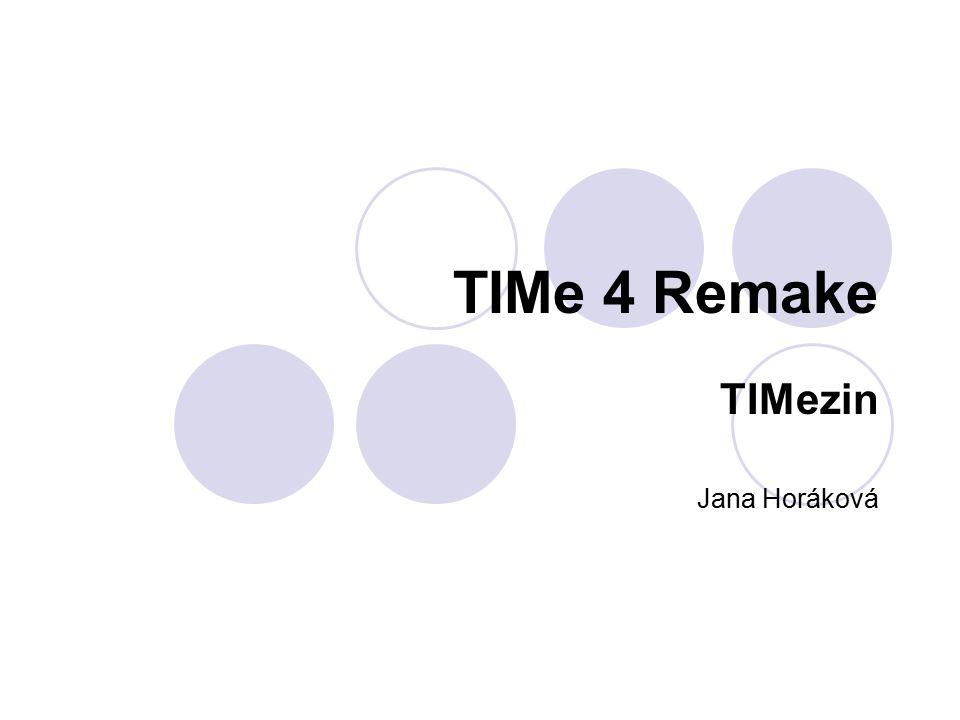 TIMe 4 Remake TIMezin Jana Horáková