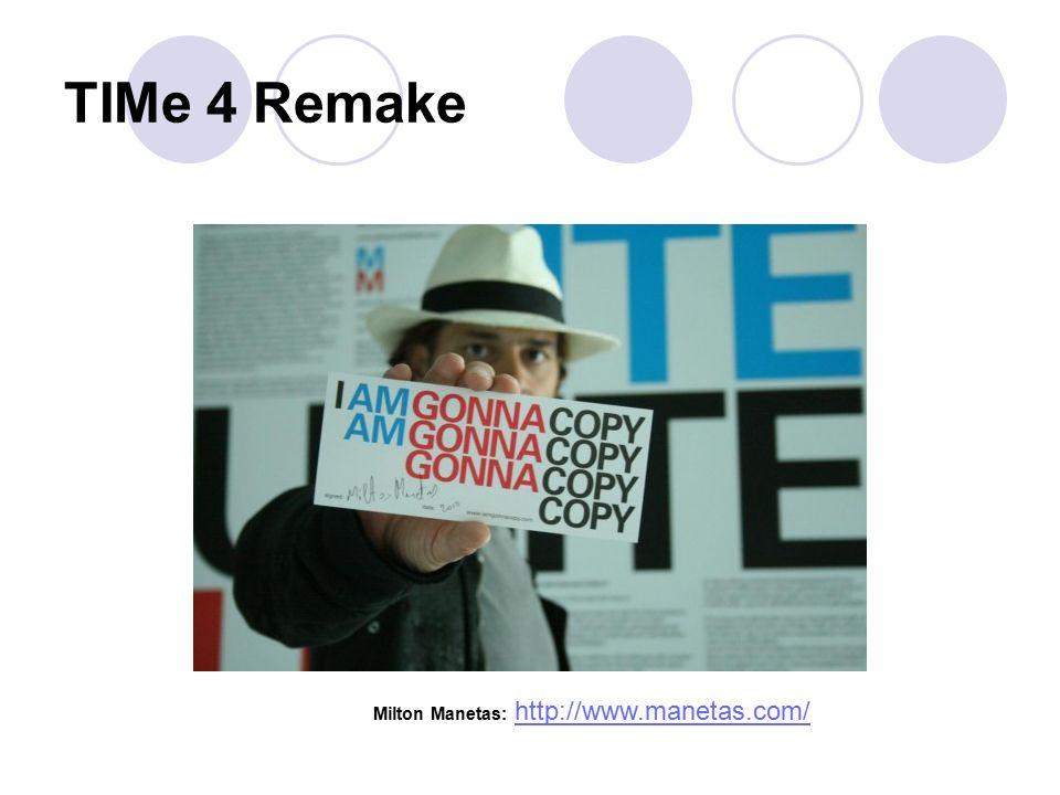 TIMe 4 Remake Milton Manetas: http://www.manetas.com/http://www.manetas.com/
