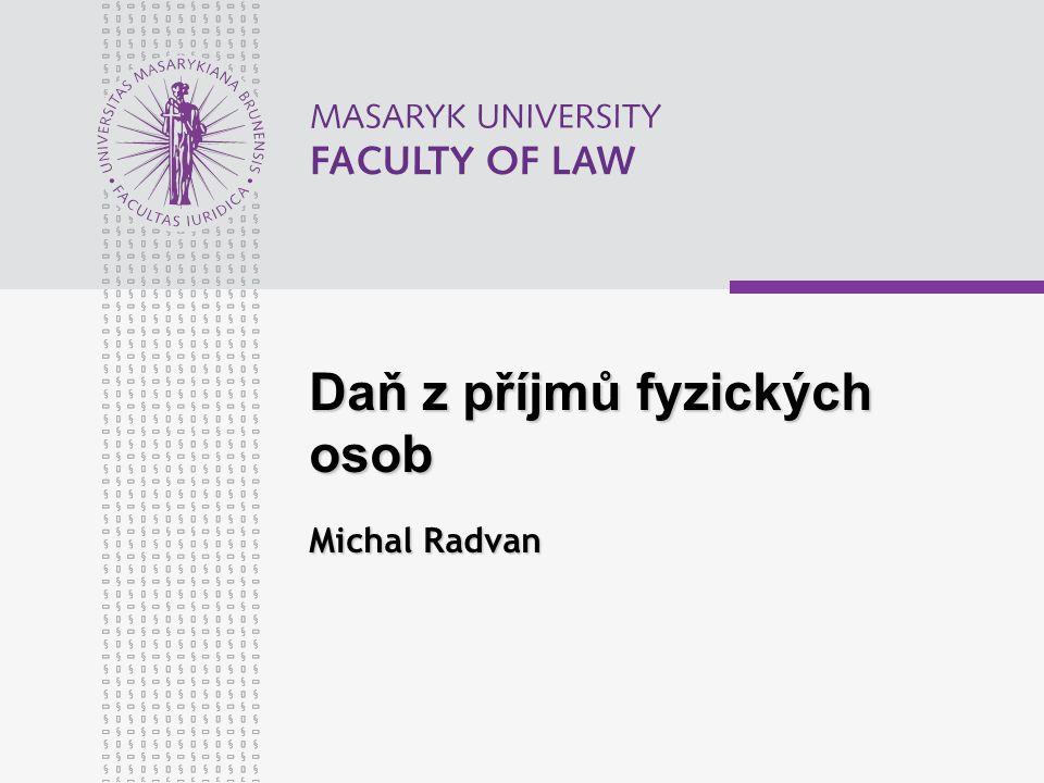 Daň z příjmů fyzických osob Michal Radvan