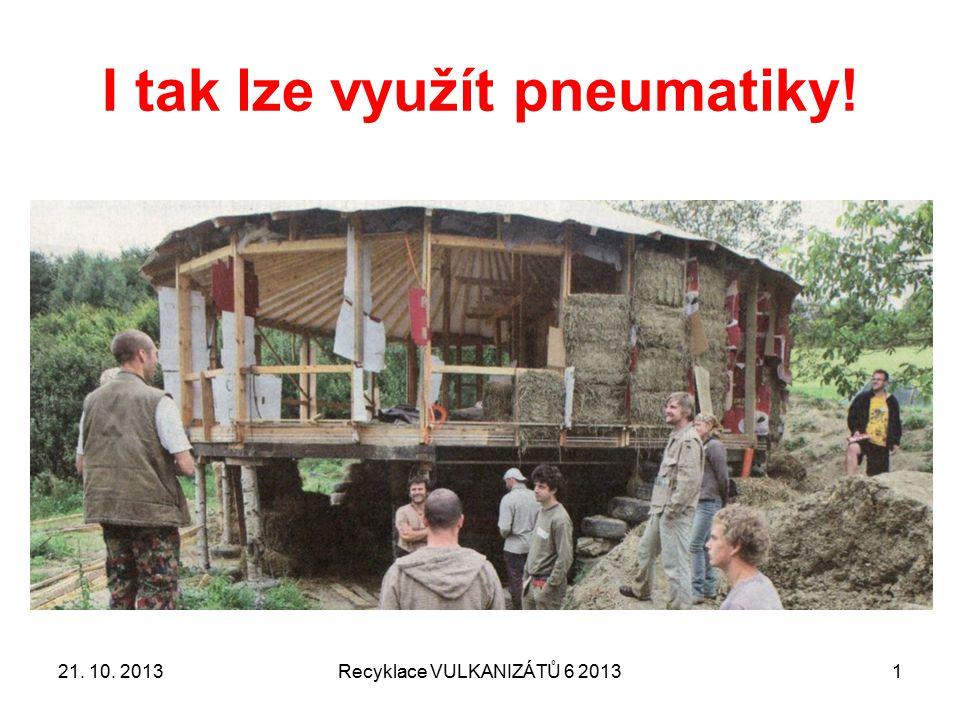 2 RECYKLACE VULKANIZÁTŮ (PRYŽÍ) RNDr. Ladislav Pospíšil, CSc. pospisil@polymer.cz 21. 10. 2013