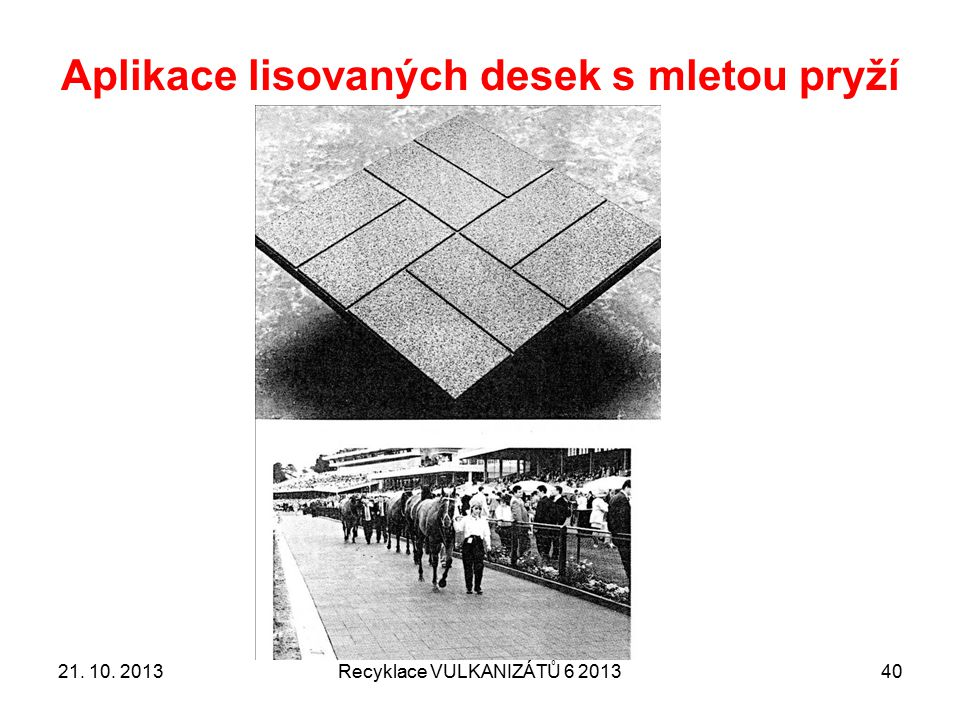 Rekonstituce částic namleté pryže Recyklace VULKANIZÁTŮ 6 20134121.