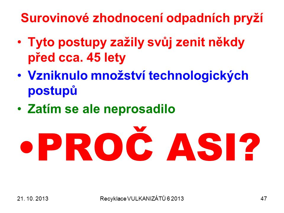 21. 10. 2013Recyklace VULKANIZÁTŮ 6 201348