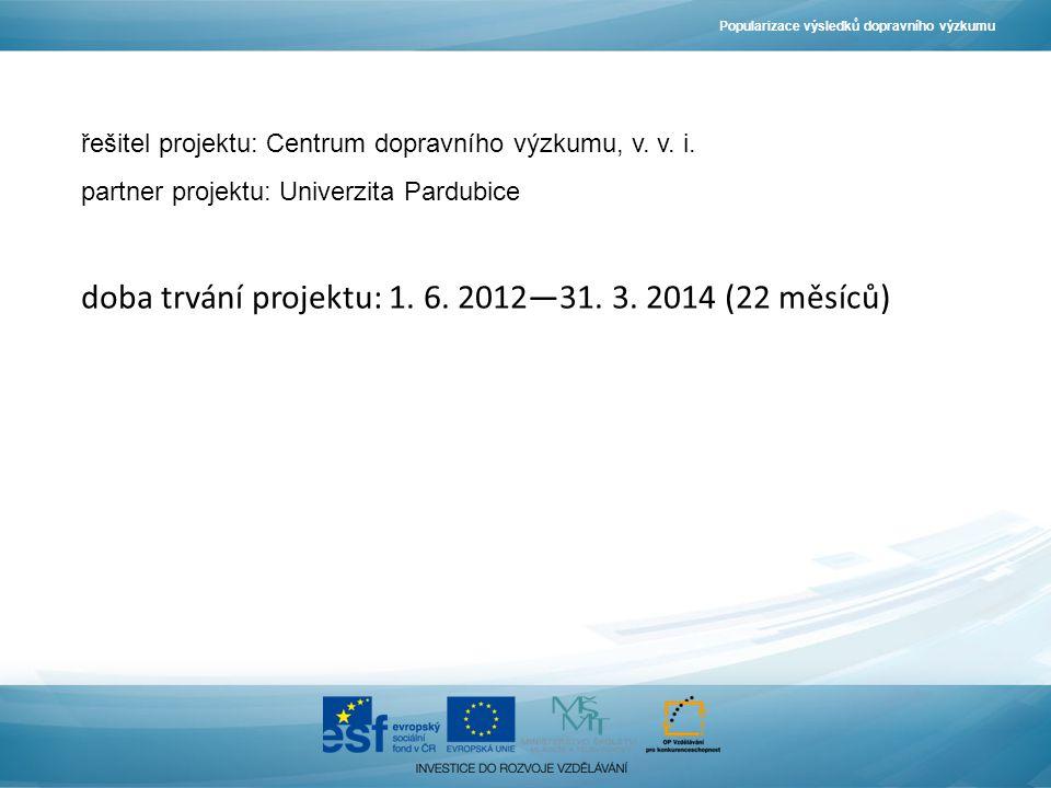 řešitel projektu: Centrum dopravního výzkumu, v. v.