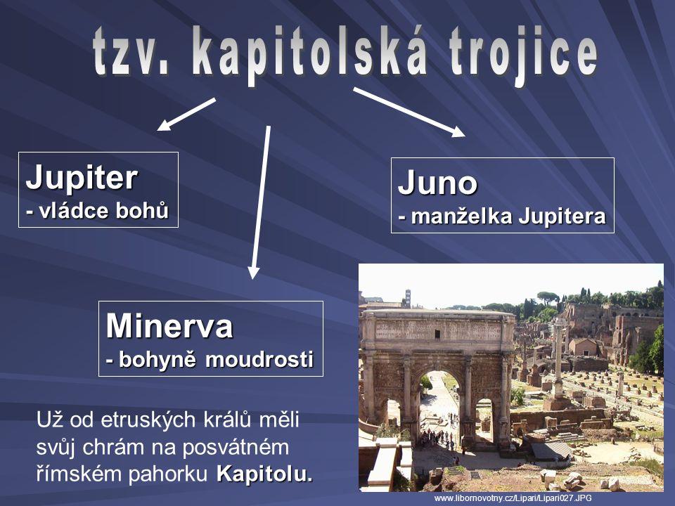  polyteistické Nejstarší doba – uctívání přírodních sil a jevů (duchy slunce, vody, rostlin….) Později – řadu bohů převzali Římané od Etrusků a Řeků