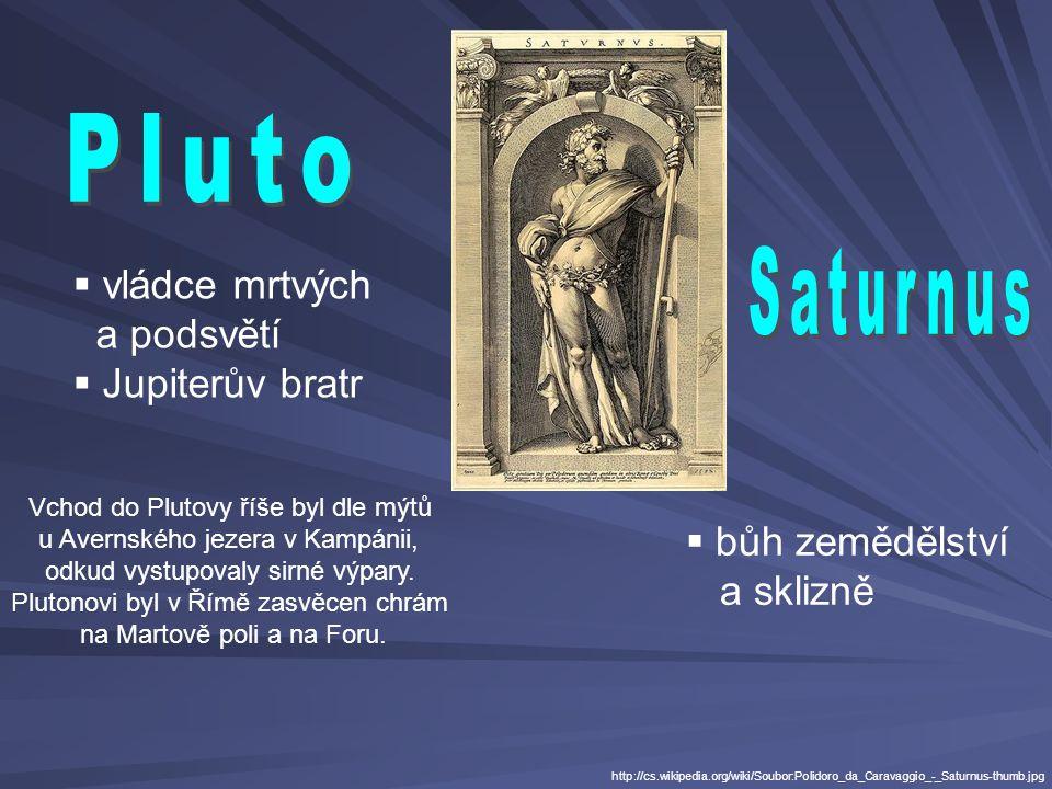  bohyně moudrosti, války a řemesel http://cs.wikipedia.org/wiki/Soubor:Minerva_Krom%C4%9B%C5%99%C3%AD%C5%BE.jpg  Jupiterův bratr  bůh moří, oceánů a veškerých vod mm.denik.cz/75/c3/neptun_trojzubec_20090614_d...