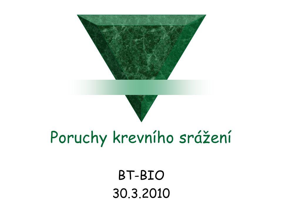 Poruchy krevního srážení BT-BIO 30.3.2010