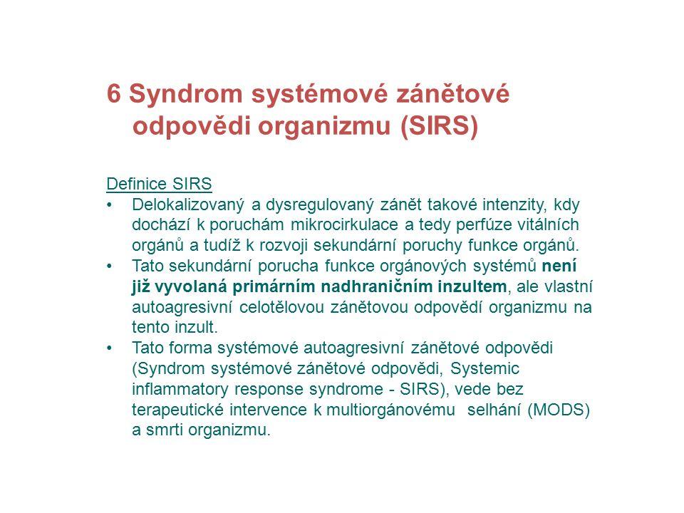 8 Patofyziologie SIRS Inzult hypoxicko-reperfusní poškození infekční inzult (endotoxin, jiné mikrobiální toxiny nebo mikroorganizmy samotné) primární mediátory (histamin uvolněný degranulovanými žírnými buňkami, anafylatoxiny /C3a, C5a složky komplementu/) komplexy antigen-protilátka trombin a plazmin (při primárním hemokoagulačním rozvratu) Obranná reakce Prvními detekovatelnými známkami obranné reakce po inzultu různé etiologie jsou hemodynamické změny lokální a systémové, způsobené vazodilatací nebo vazokonstrikcí.