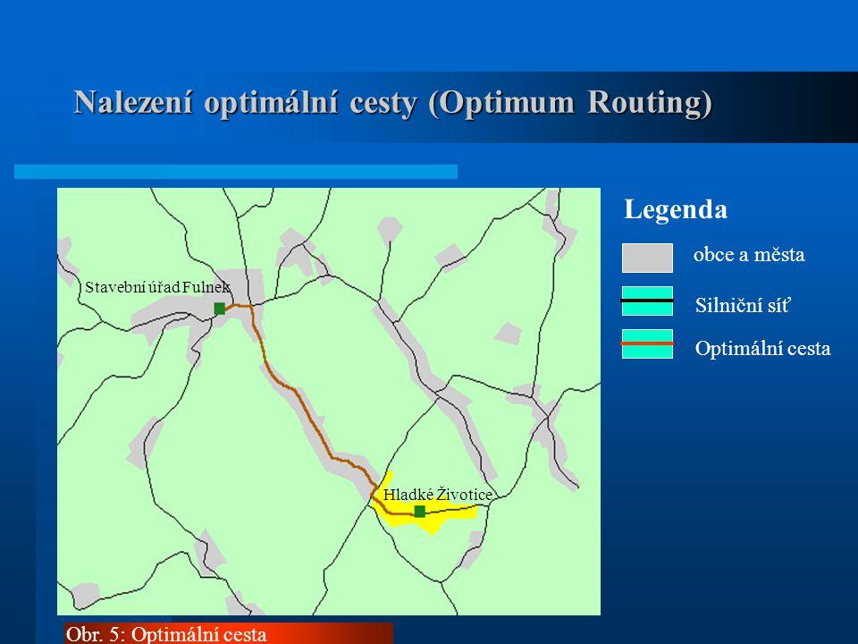 Nalezení optimální cesty (Optimum Routing) Legenda obce a města Silniční síť Optimální cesta Obr.