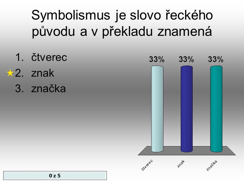 Otokar Březina je výrazným představitelem 0 z 5 1.impresionismu 2.symbolismu 3.dekadence www.cesky-jazyk.cz/.../brezina-otokar-w4.jpg