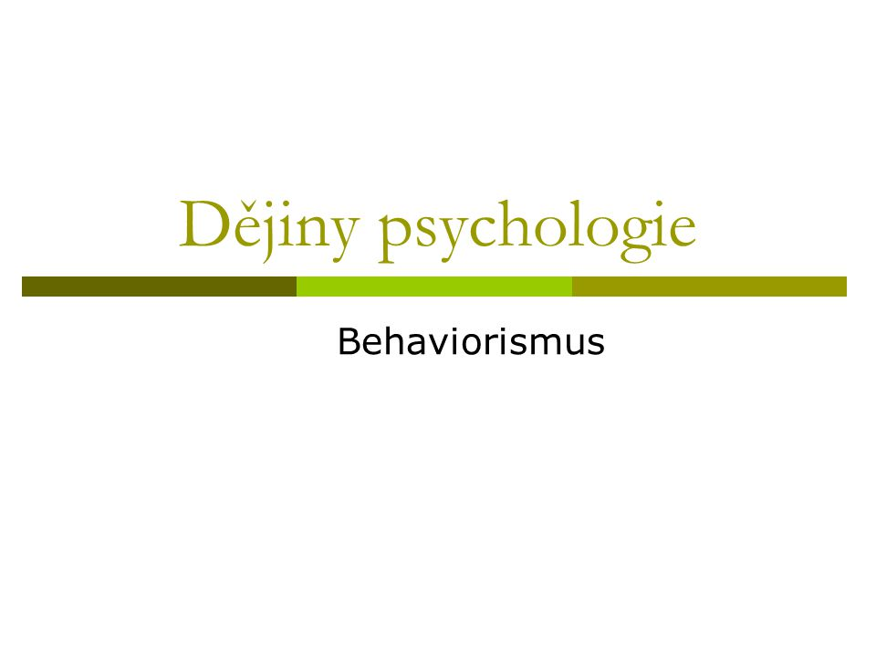 Dějiny psychologie Behaviorismus