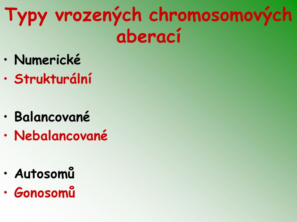Další gonosomální aberace 47,XXX - žádné klinické příznaky, event.
