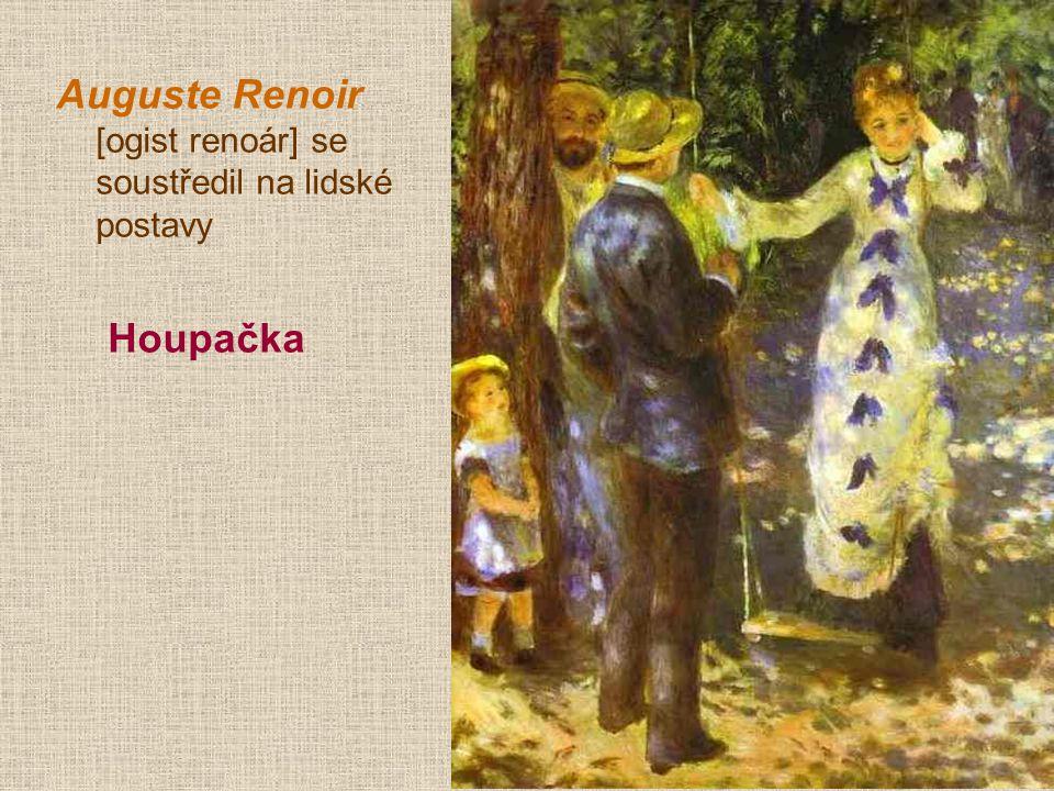 Auguste Renoir [ogist renoár] se soustředil na lidské postavy Houpačka