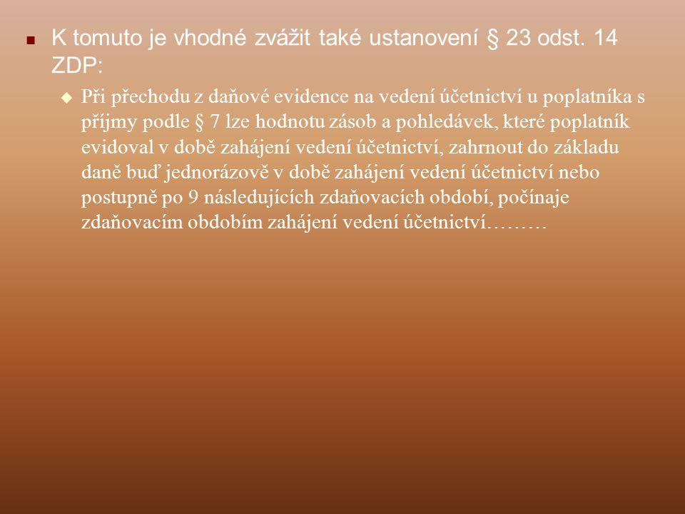 K tomuto je vhodné zvážit také ustanovení § 23 odst.