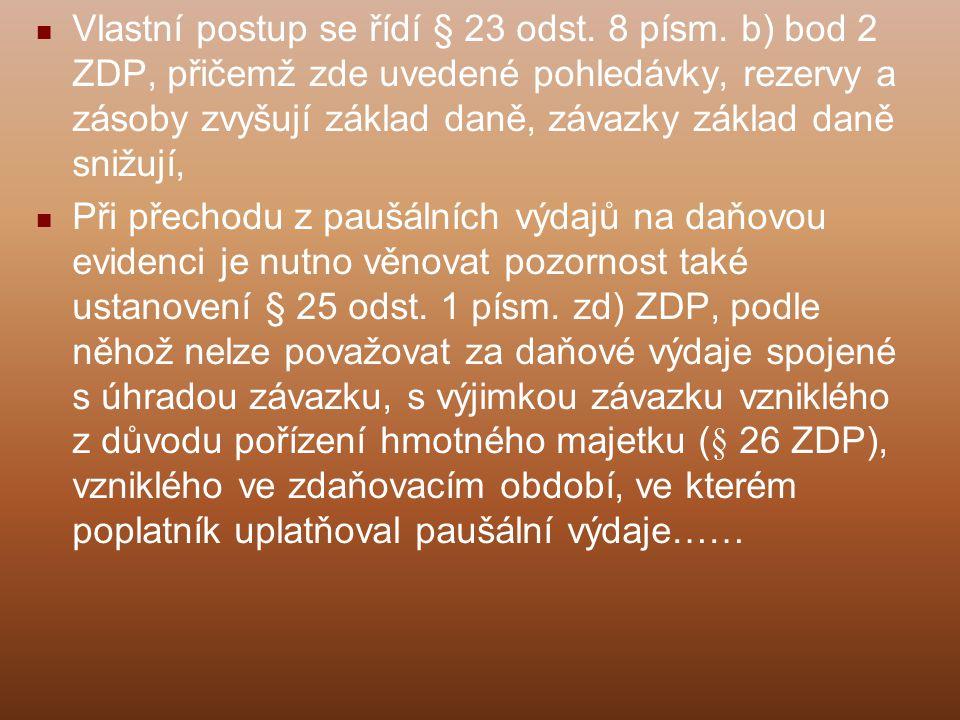 Vlastní postup se řídí § 23 odst. 8 písm.