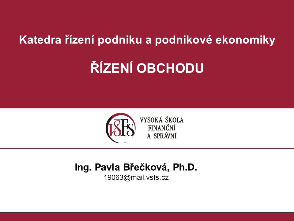 Katedra řízení podniku a podnikové ekonomiky ŘÍZENÍ OBCHODU Ing.