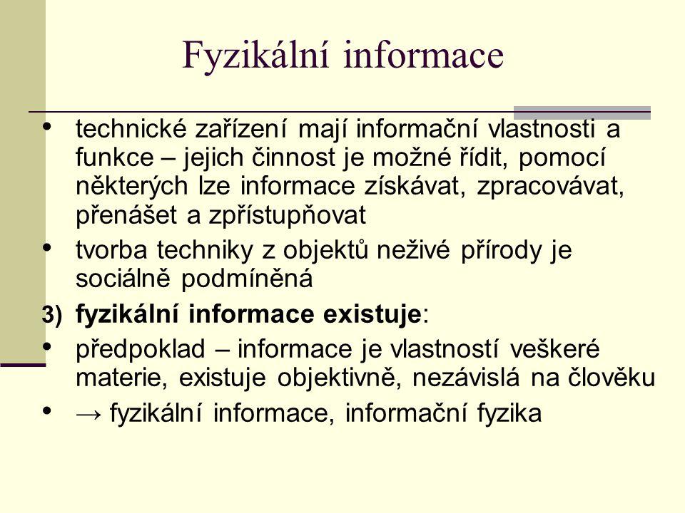Fyzikální informace fyzikální informace vzniká ve fyzikálních systémech elementárních částic - jádra, atomy, molekuly...
