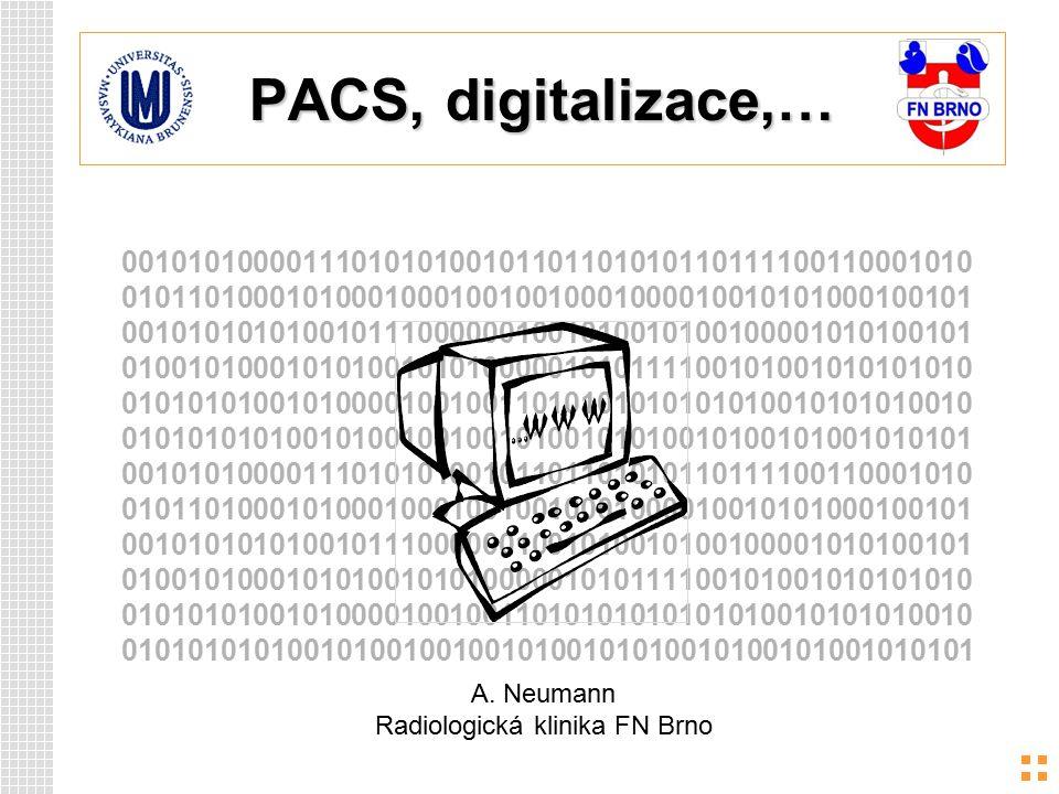 PACS, digitalizace,… 0010101000011101010100101101101010110111100110001010 0101101000101000100010010010001000010010101000100101 00101010101001011100000
