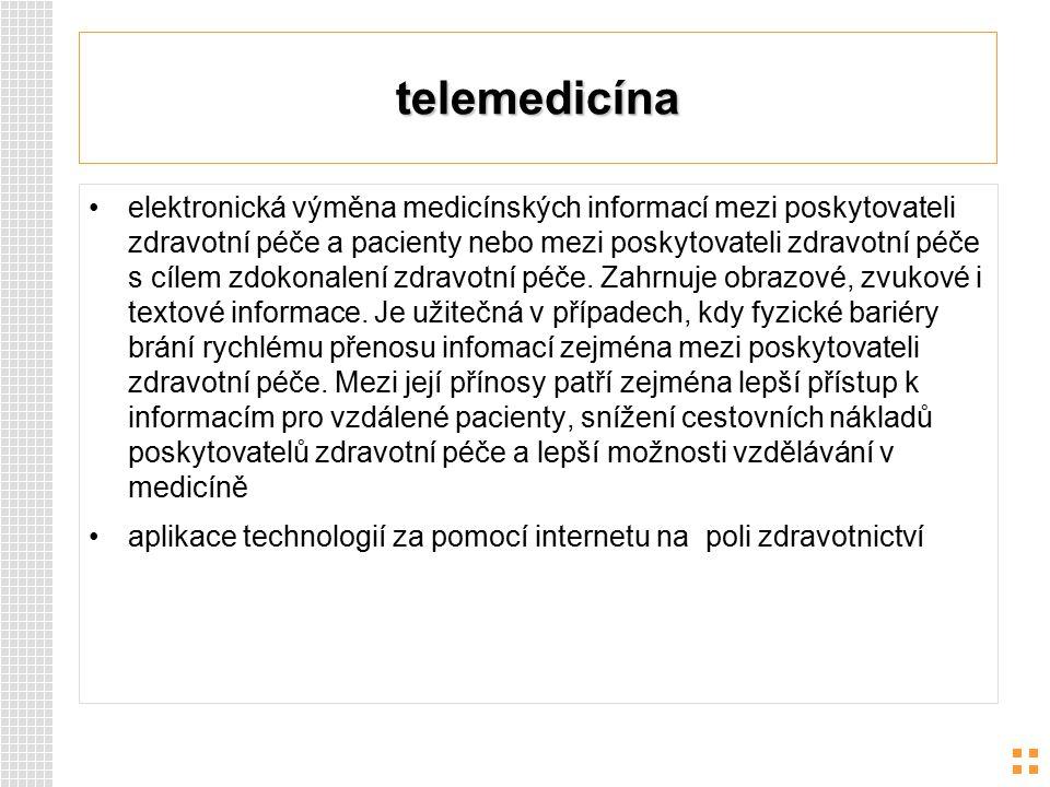 telemedicína elektronická výměna medicínských informací mezi poskytovateli zdravotní péče a pacienty nebo mezi poskytovateli zdravotní péče s cílem zd
