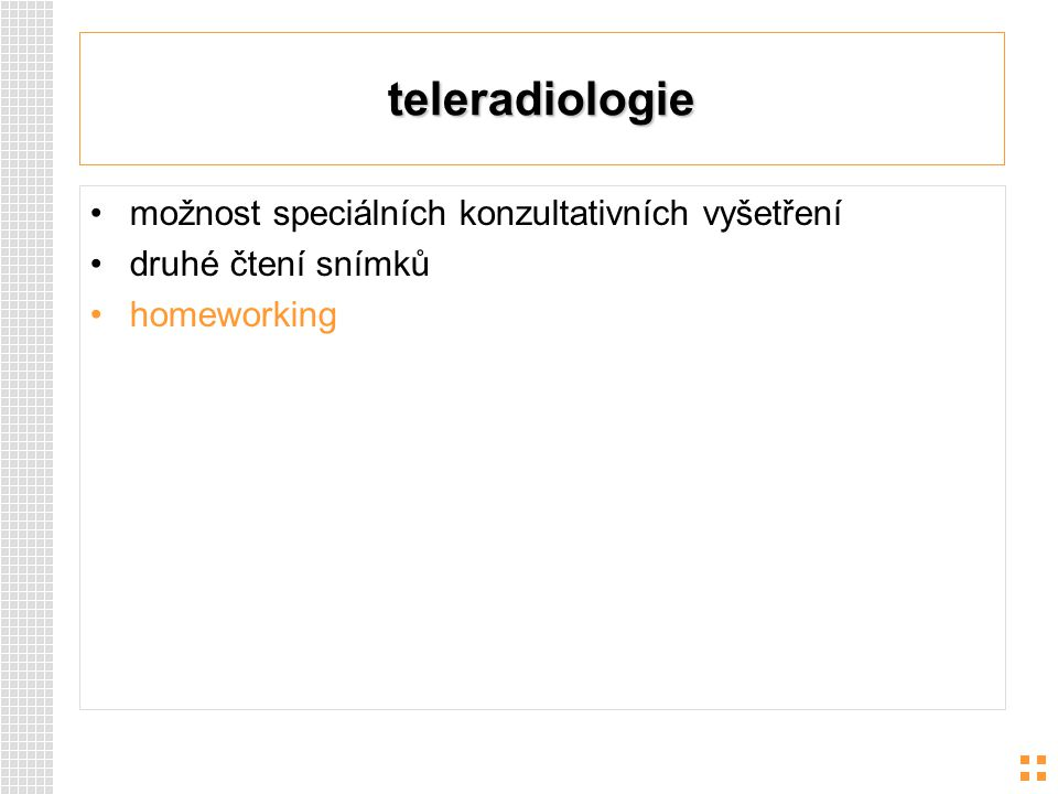 teleradiologie možnost speciálních konzultativních vyšetření druhé čtení snímků homeworking